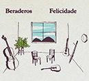 """Beraderos lançam """"Felicidade"""""""
